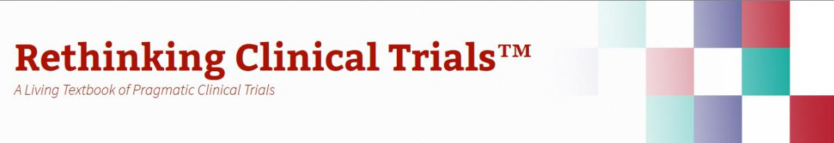 """Rethinking Clinical Trials"" Living Textbook"
