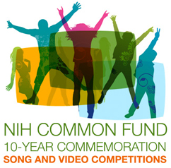 NIH Common Fund 10-Year Commemoration Song and Videos Competition