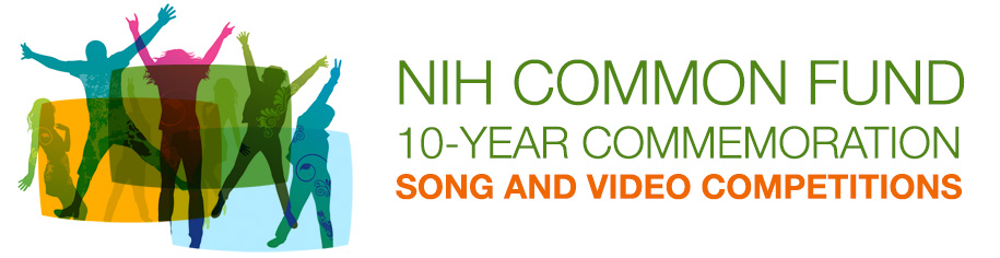 NIH Common Fund 10-Year Commemoration Song and Video Competitions