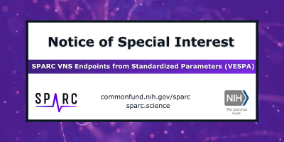 """Image showing the SPARC logo and text reading """"Notice of Special Interest SPARC VNS Endpoints from Standardized Parameters (VESPA) commonfund.nih.gov/sparc. sparc.science"""""""