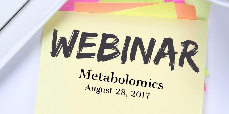 Metabolomics webinar on August 28, 2017