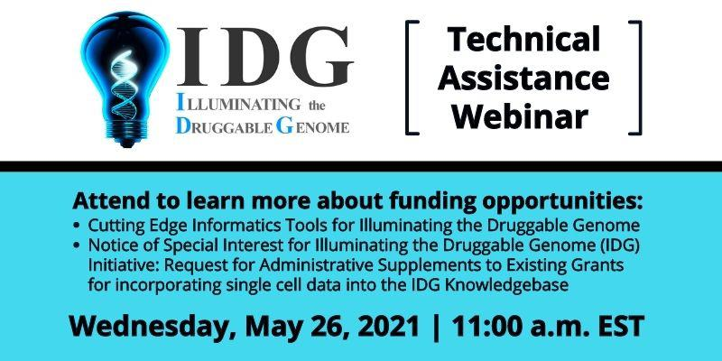 Information about the May 26 Illuminating the Druggable Genome Technical Assistance Webinar