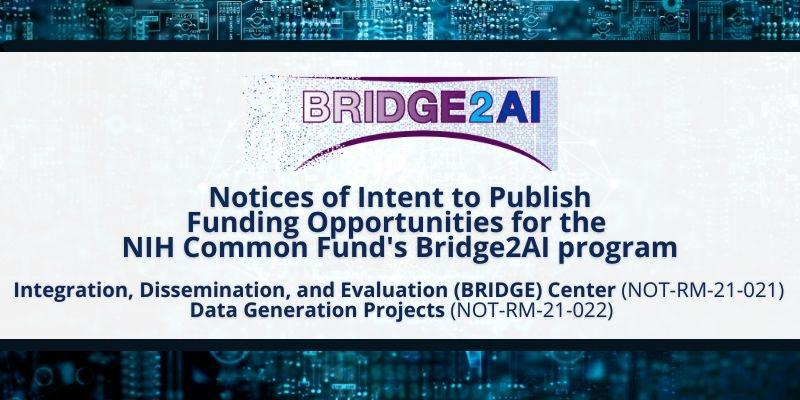 Notices of Intent to Publish Funding Opportunities for Bridge2AI